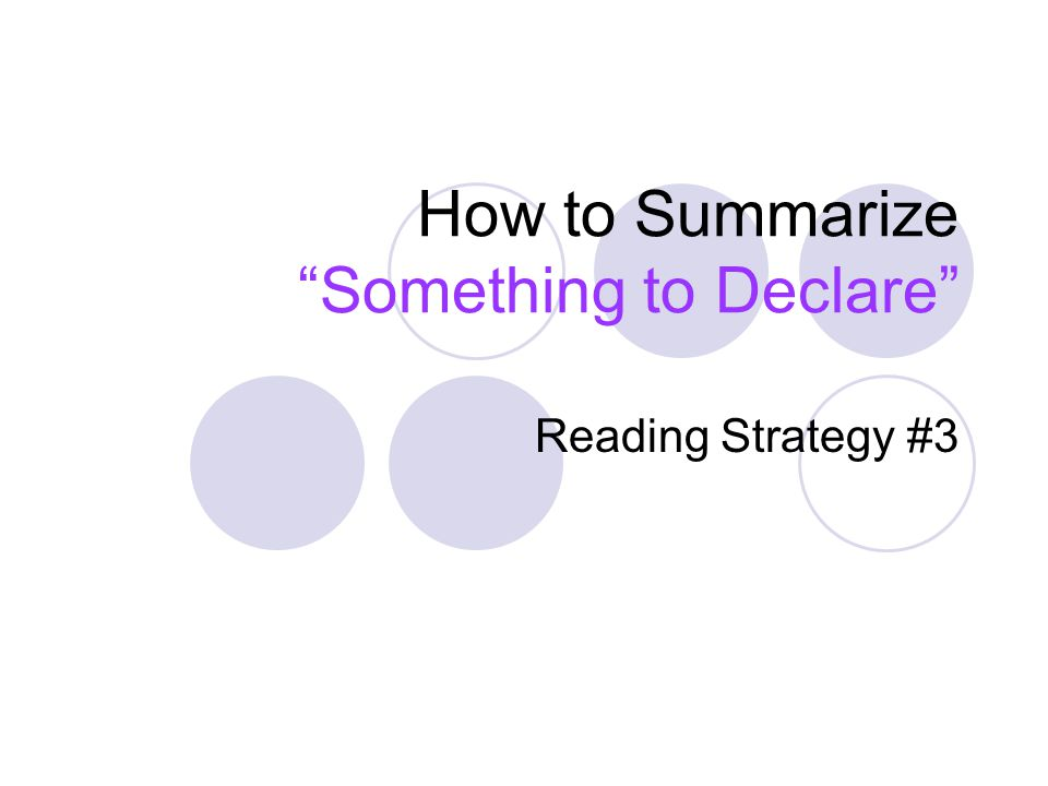 "How to Summarize ""Something to Declare"" Reading Strategy #3"