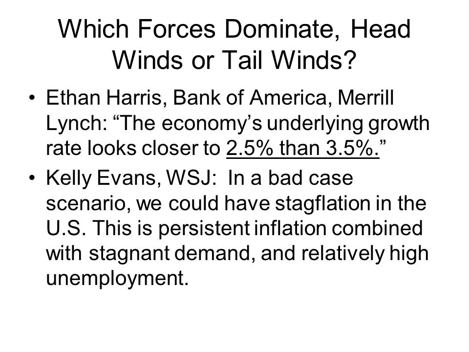 Which Forces Dominate, Head Winds or Tail Winds.