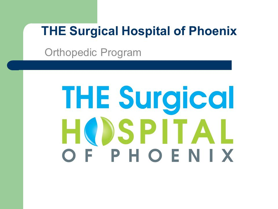 THE Surgical Hospital of Phoenix Orthopedic Program