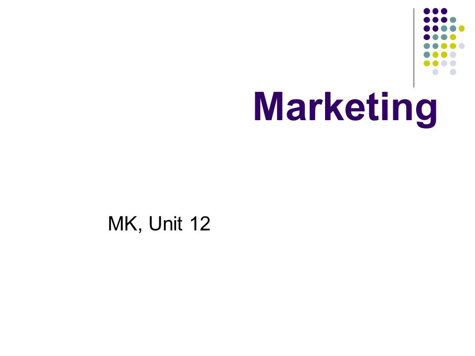 Marketing MK, Unit 12