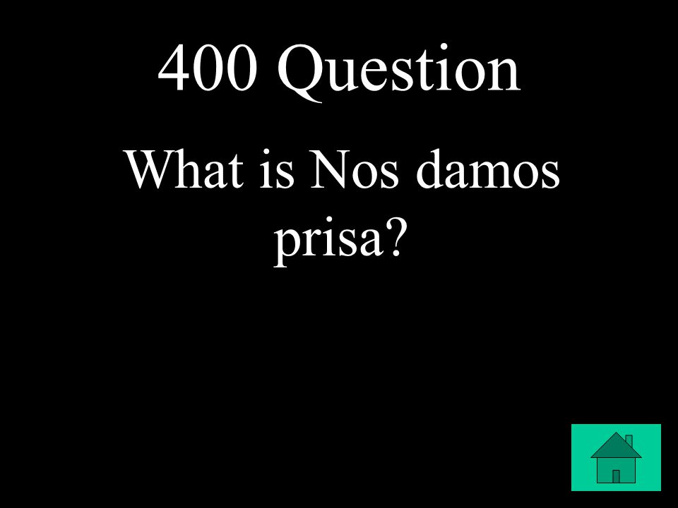 400 Question What is Nos damos prisa
