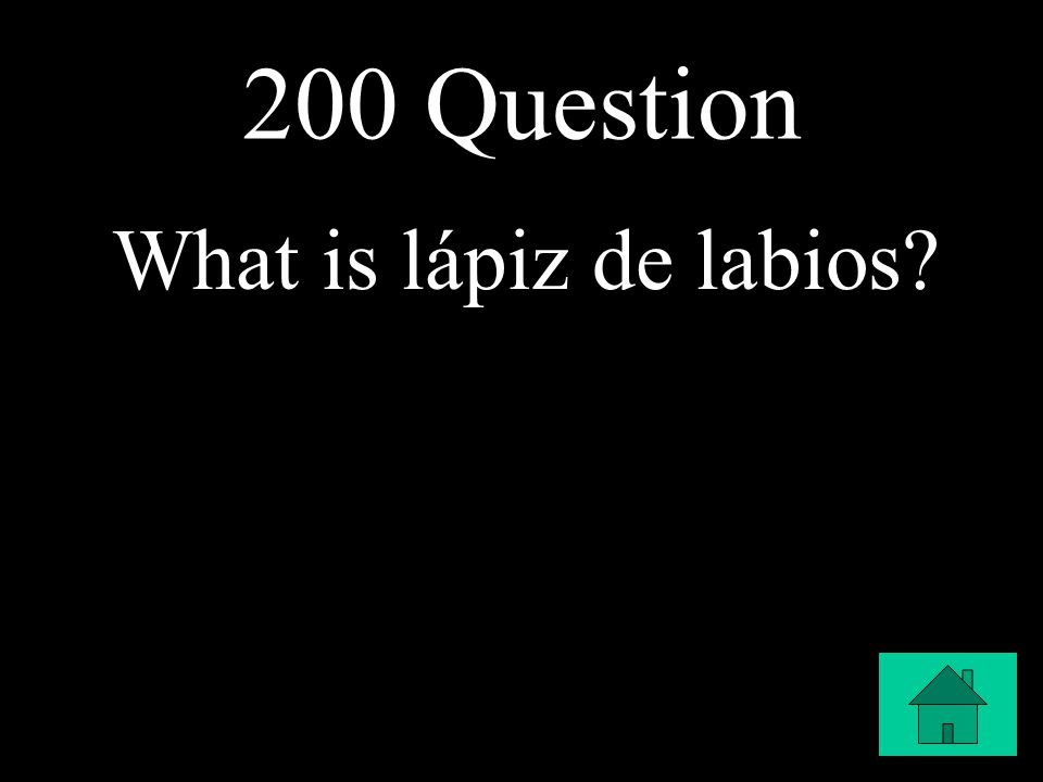 200 Question What is lápiz de labios?