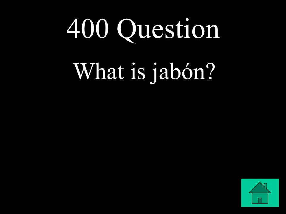 400 Question What is jabón