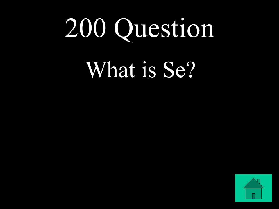 200 Question What is Se