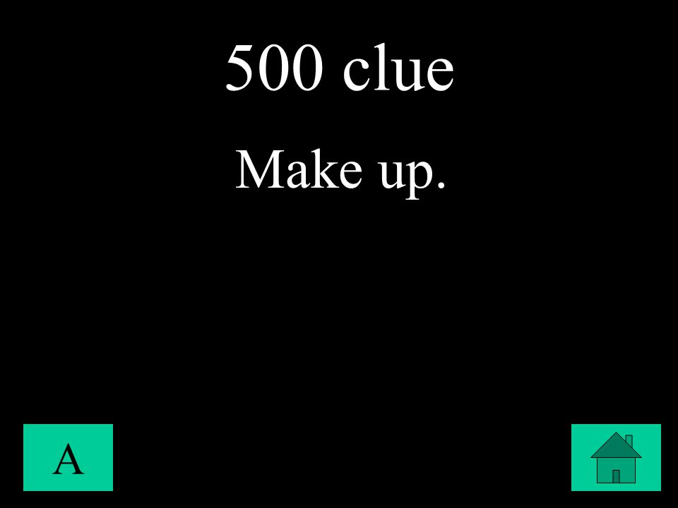 500 clue A Make up.