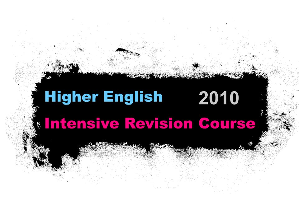 2010 Higher English Intensive Revision Course