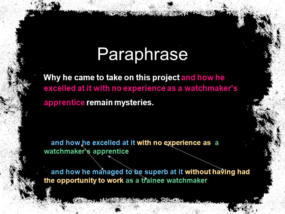 Paraphrase Why he came to take on this project and how he excelled at it with no experience as a watchmaker's apprentice remain mysteries.