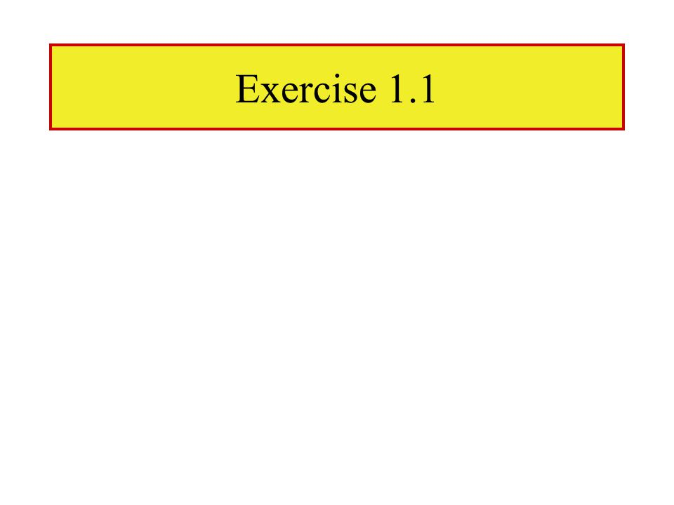 Exercise 1.1