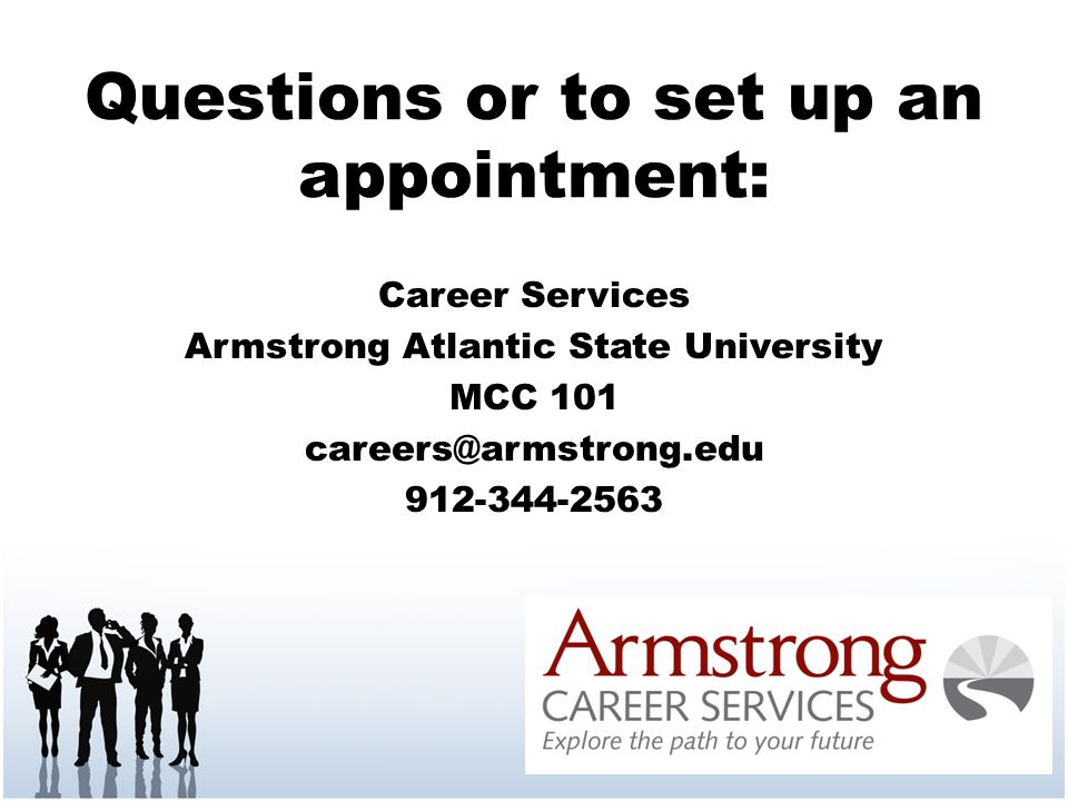 Questions or to set up an appointment: Career Services Armstrong Atlantic State University MCC 101 careers@armstrong.edu 912-344-2563