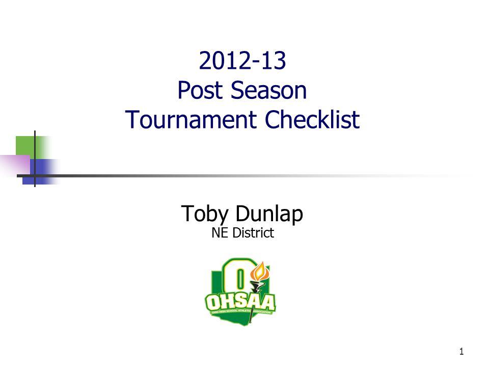 2012-13 Post Season Tournament Checklist Toby Dunlap NE District 1