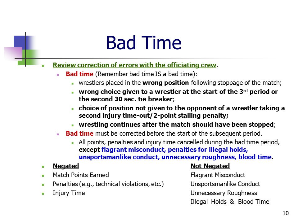 Bad Time Review correction of errors with the officiating crew.