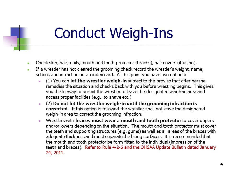 Conduct Weigh-Ins Check skin, hair, nails, mouth and tooth protector (braces), hair covers (if using).