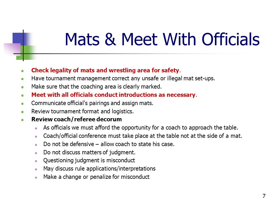 Mats & Meet With Officials Check legality of mats and wrestling area for safety.
