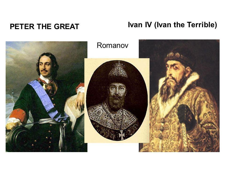 Romanov PETER THE GREAT Ivan IV (Ivan the Terrible)