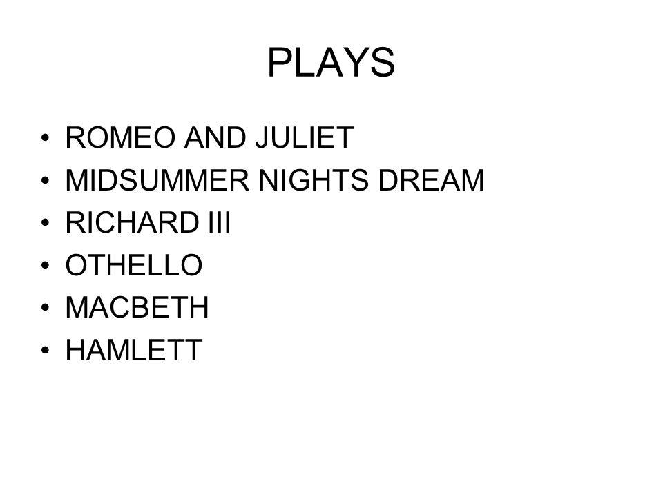 PLAYS ROMEO AND JULIET MIDSUMMER NIGHTS DREAM RICHARD III OTHELLO MACBETH HAMLETT