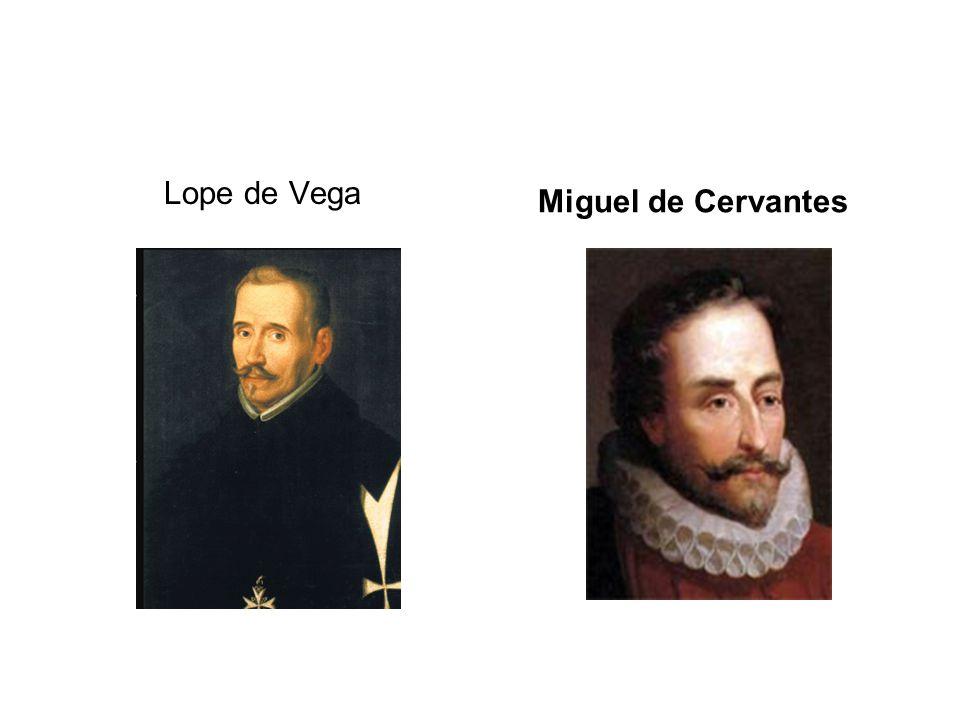 Lope de Vega Miguel de Cervantes