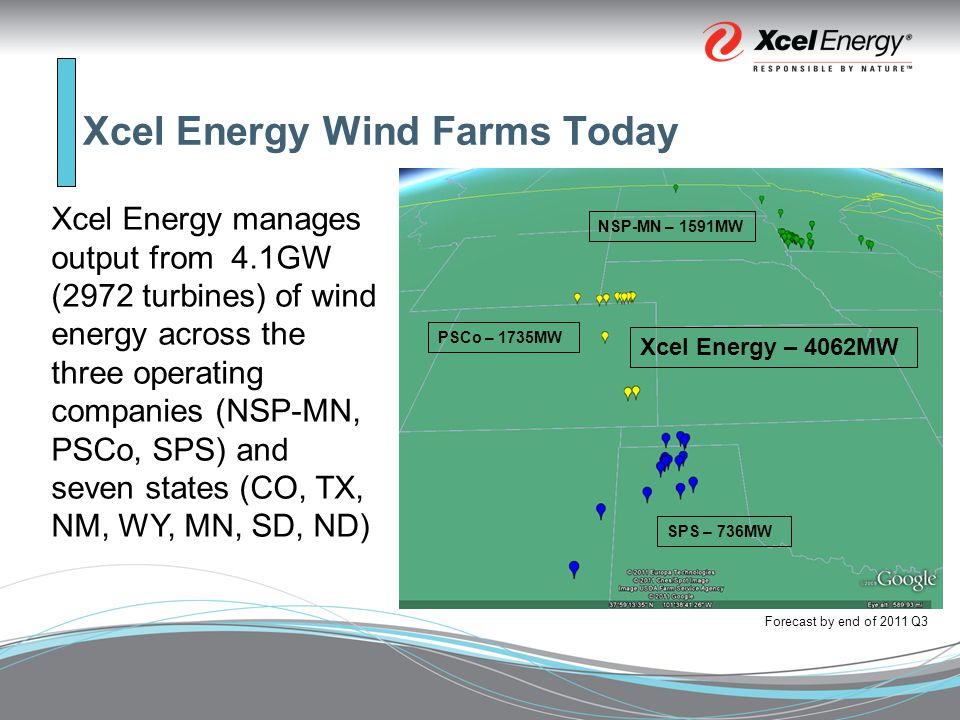 Xcel Energy Wind Generation Growth Xcel Energy has been the nation's largest wind power provider for seven consecutive years.* Current resource plans have 5GW installed by 2015.