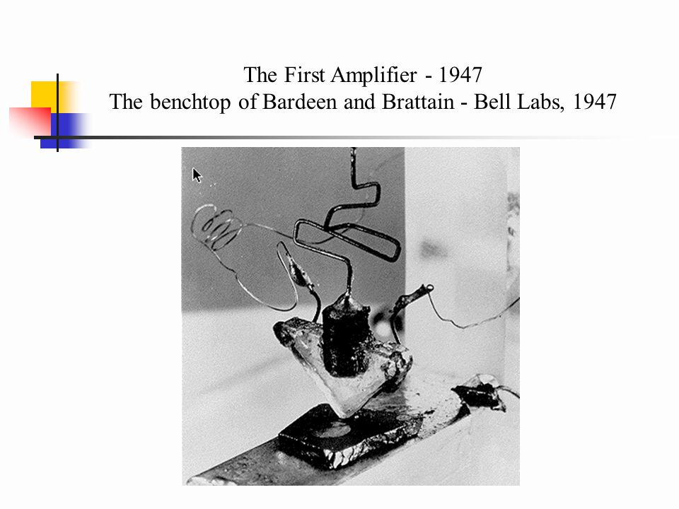 The First Amplifier - 1947 The benchtop of Bardeen and Brattain - Bell Labs, 1947