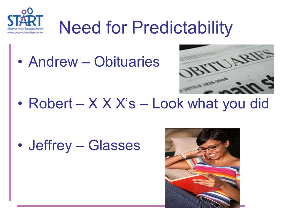 Need for Predictability Andrew – Obituaries Robert – X X X's – Look what you did Jeffrey – Glasses