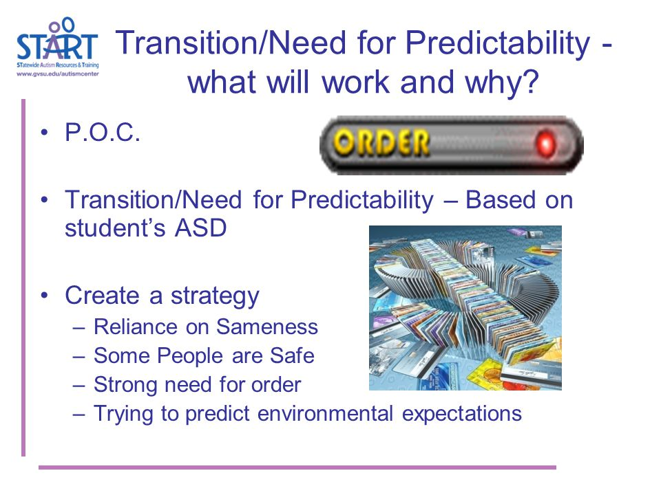Transition/Need for Predictability - what will work and why.