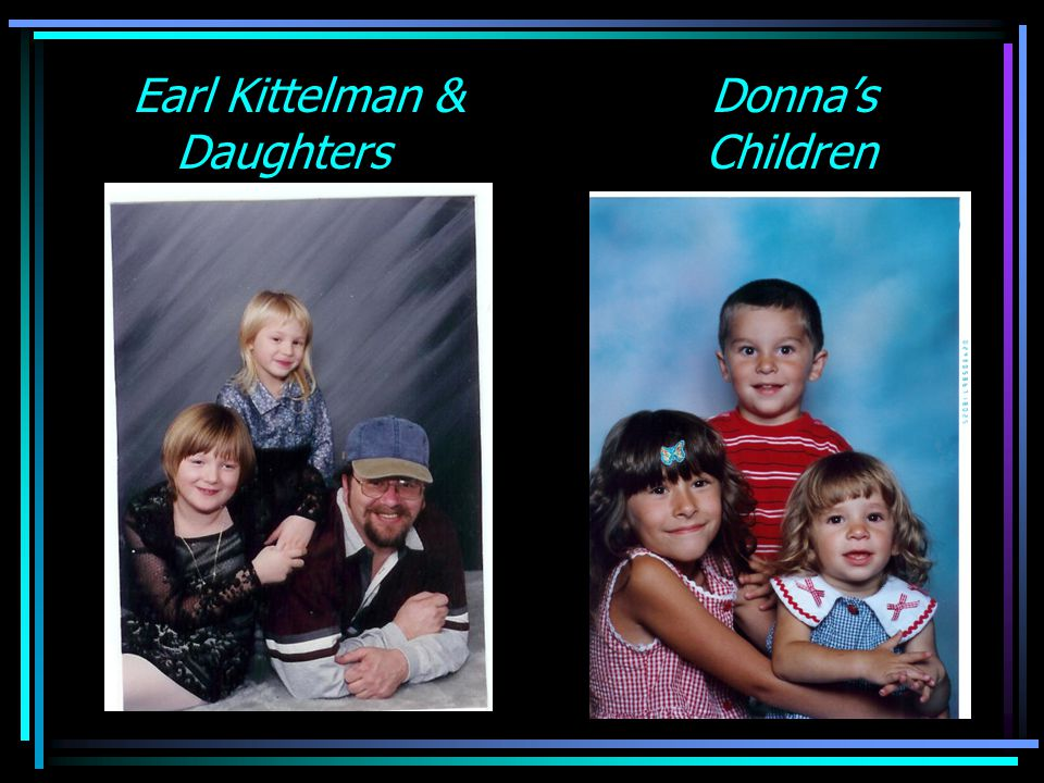 Earl Kittelman & Donna's Daughters Children