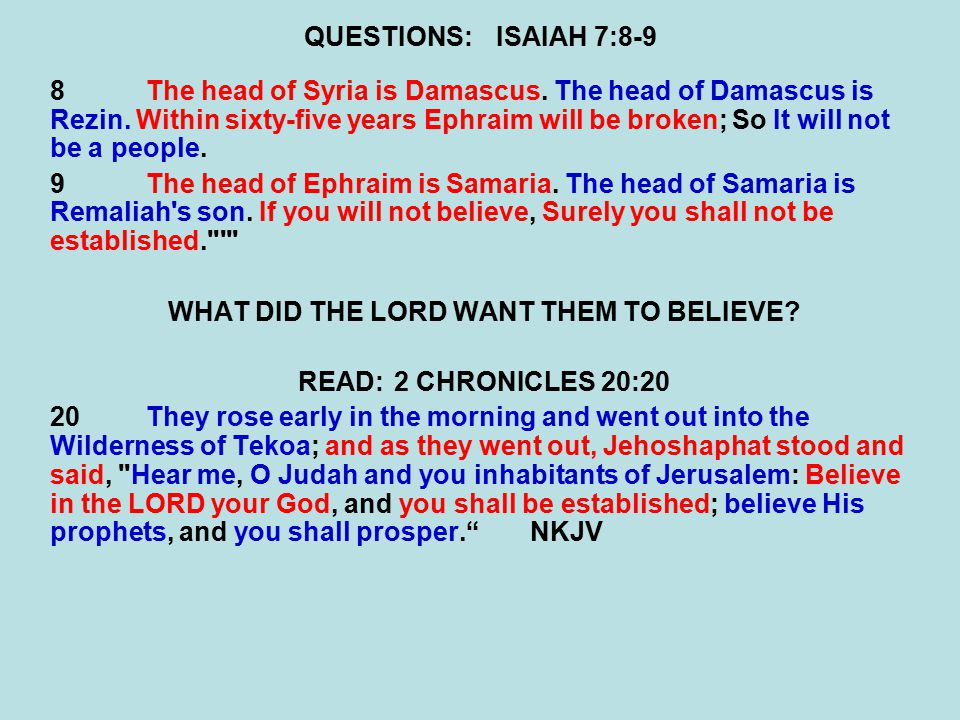 QUESTIONS:ISAIAH 7:8-9 8The head of Syria is Damascus.