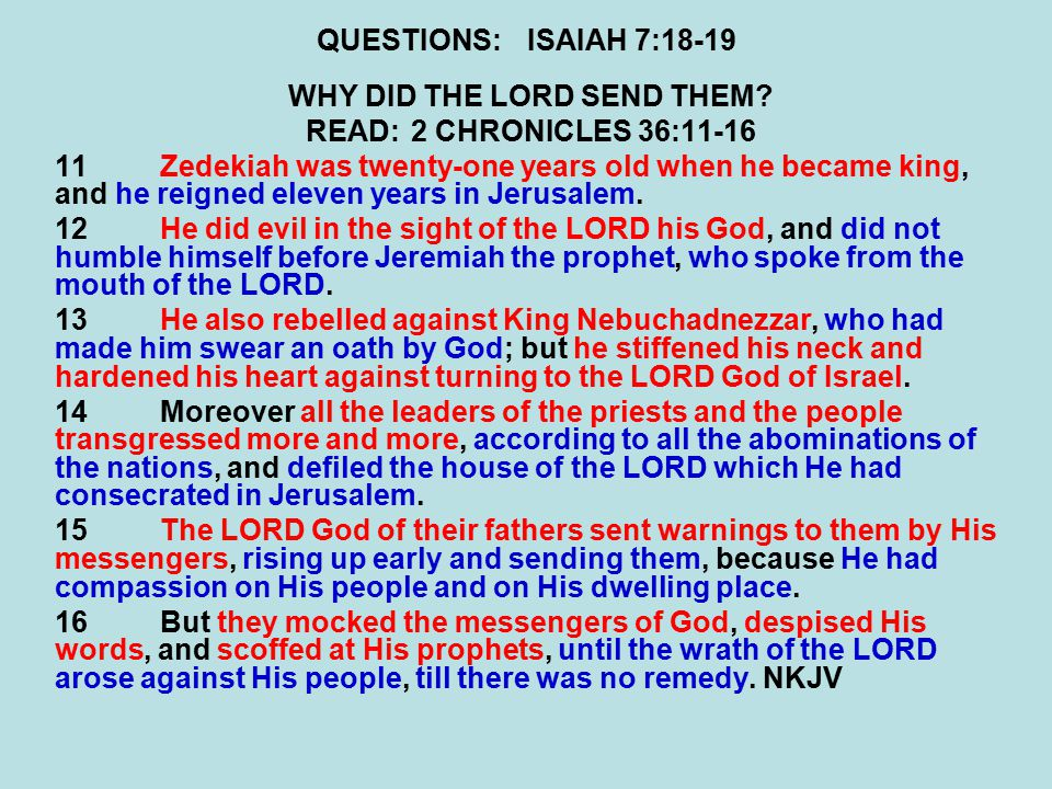 QUESTIONS:ISAIAH 7:18-19 WHY DID THE LORD SEND THEM.