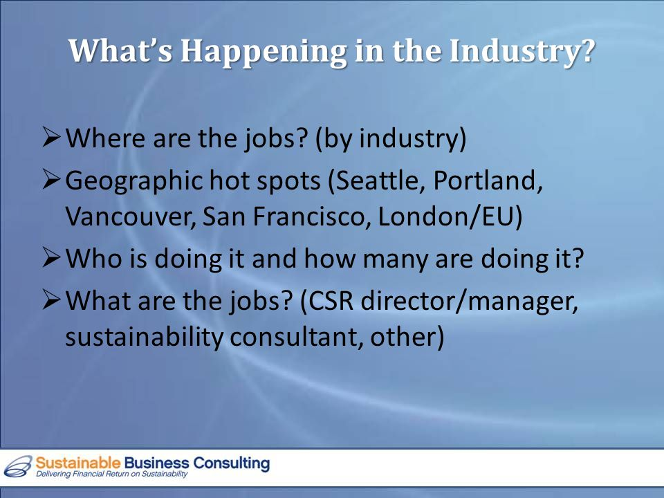 What's Happening in the Industry.  Where are the jobs.