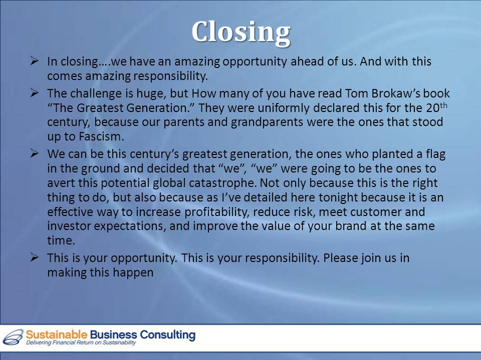 Closing  In closing….we have an amazing opportunity ahead of us.
