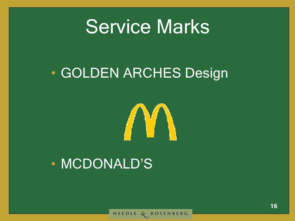15 Trademarks vs. Service Marks Trademarks identify products or goods. Service marks identify services.