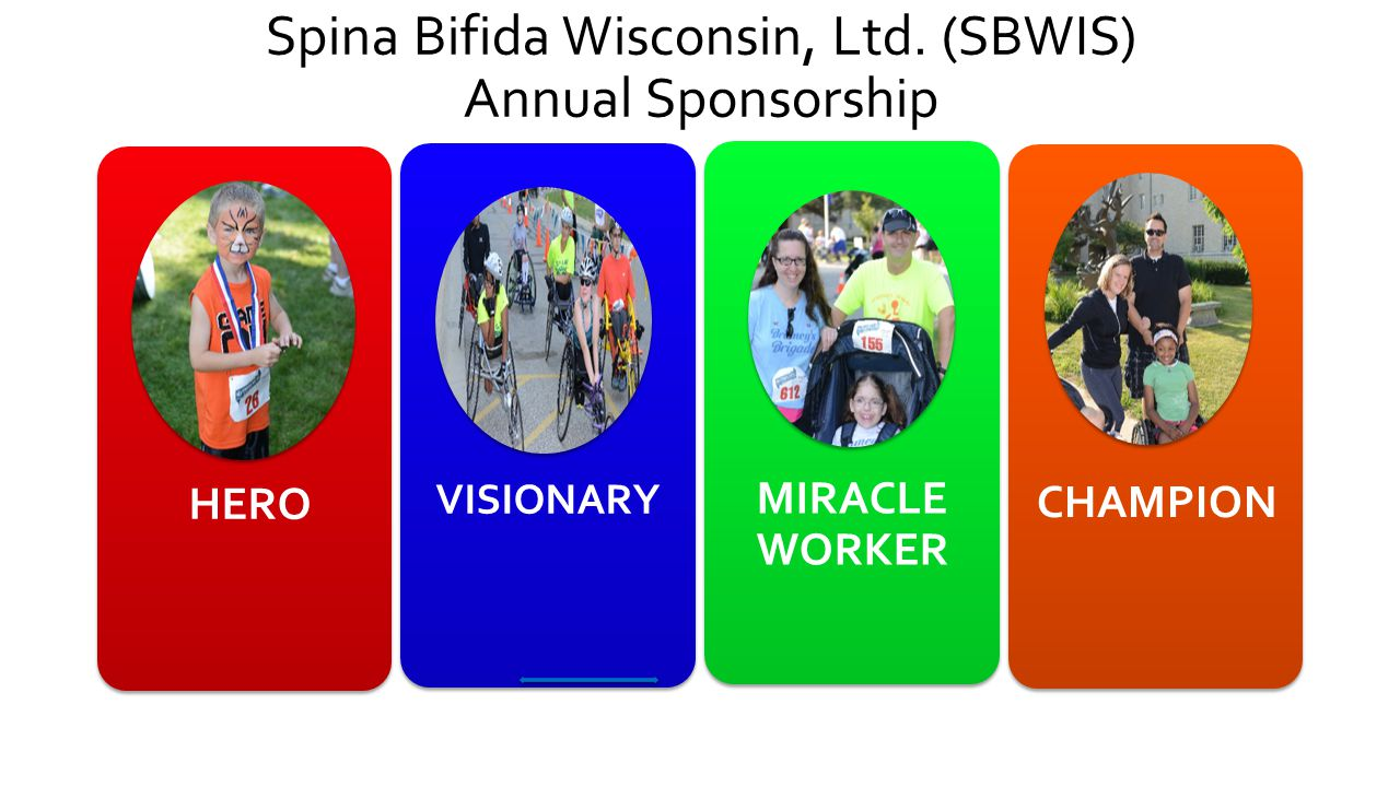 Spina Bifida Wisconsin, Ltd. (SBWIS) Annual Sponsorship HERO VISIONARY MIRACLE WORKER CHAMPION