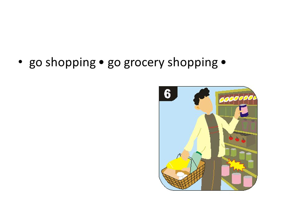 go shopping go grocery shopping