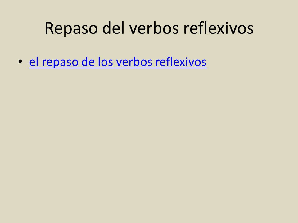 Repaso del verbos reflexivos el repaso de los verbos reflexivos