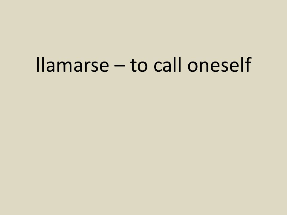 llamarse – to call oneself