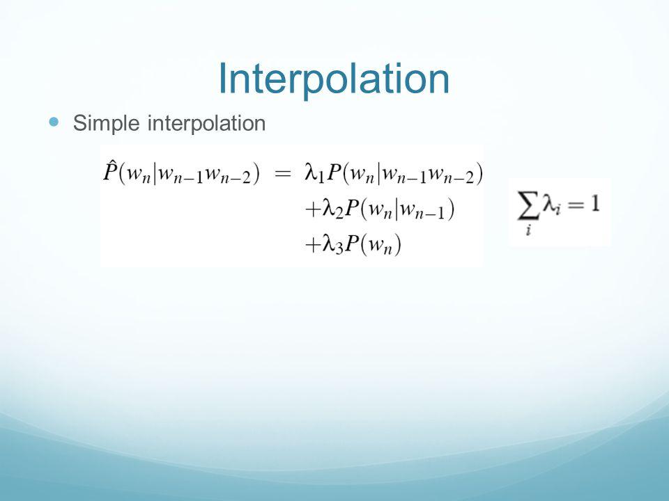 Interpolation Simple interpolation