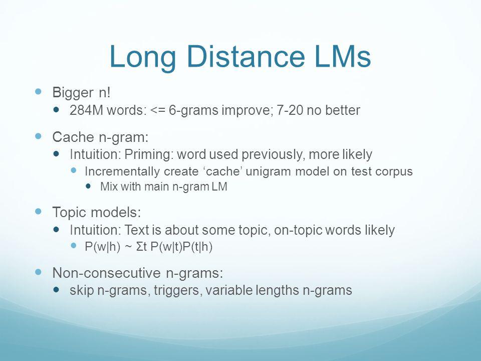 Long Distance LMs Bigger n.