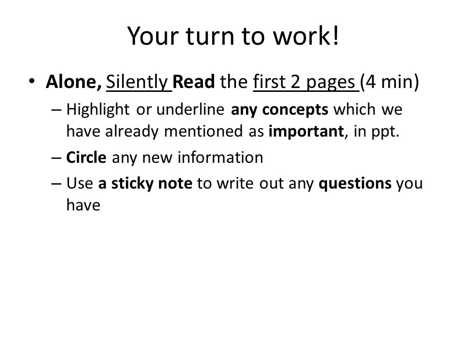 Your turn to work! Alone, Silently Read the first 2 pages (4 min) – Highlight or underline any concepts which we have already mentioned as important,