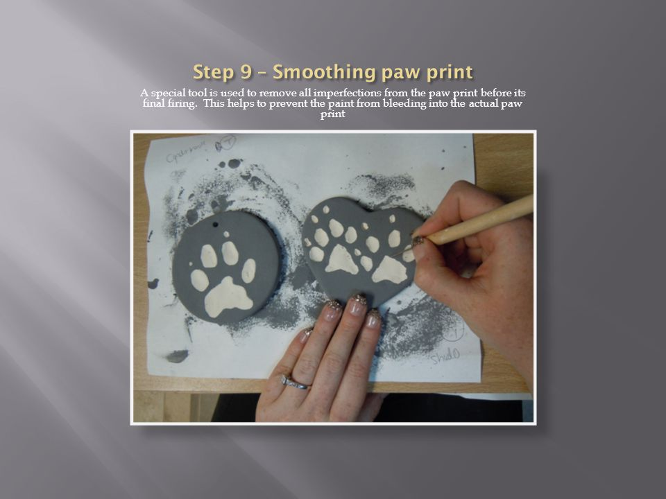 After the paw print is painted and dried, the rubber we inserted in step 6 is carefully removed.