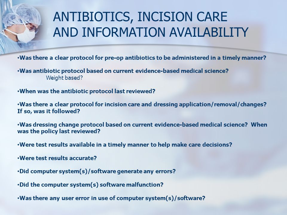 Was there a clear protocol for pre-op antibiotics to be administered in a timely manner? Was antibiotic protocol based on current evidence-based medic