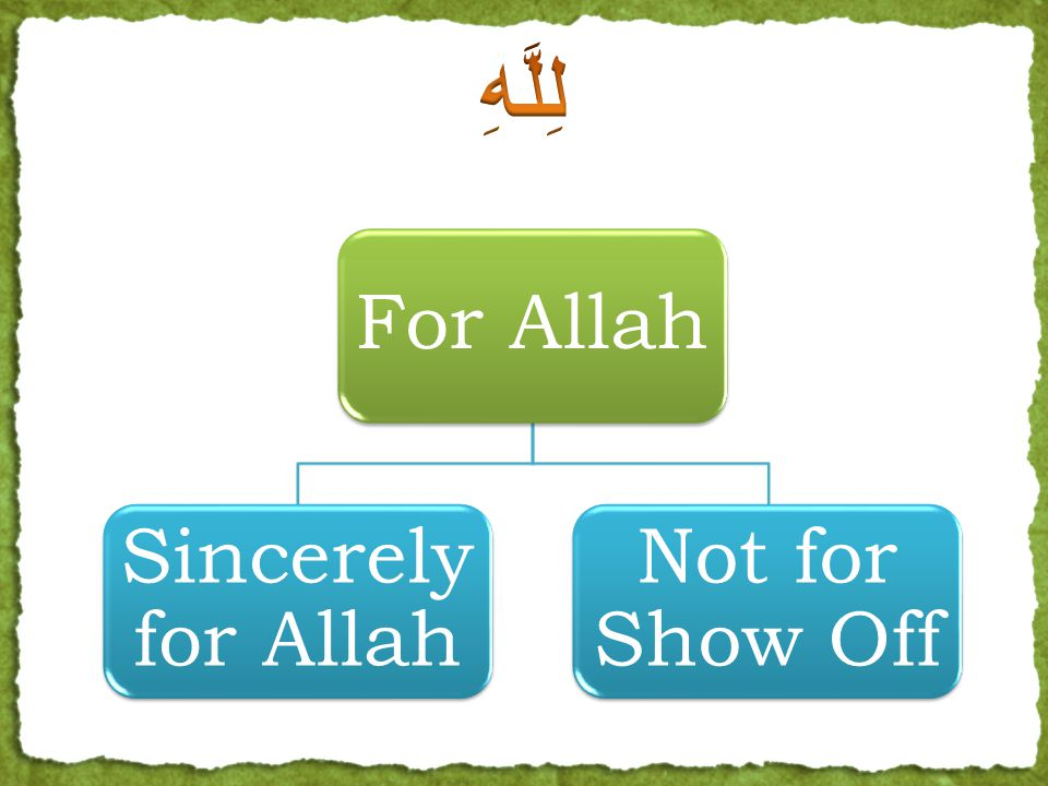 For Allah Sincerely for Allah Not for Show Off