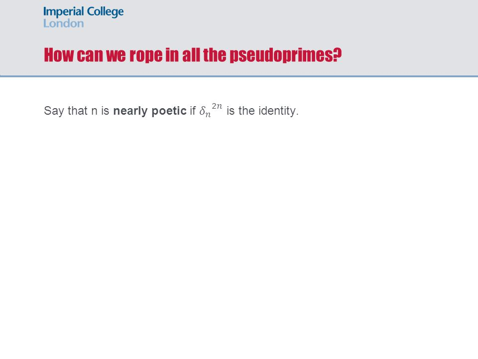 How can we rope in all the pseudoprimes