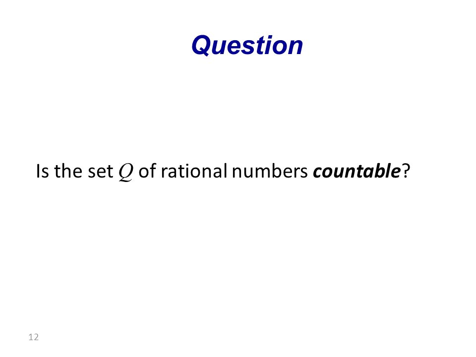 Is the set Q of rational numbers countable Question 12