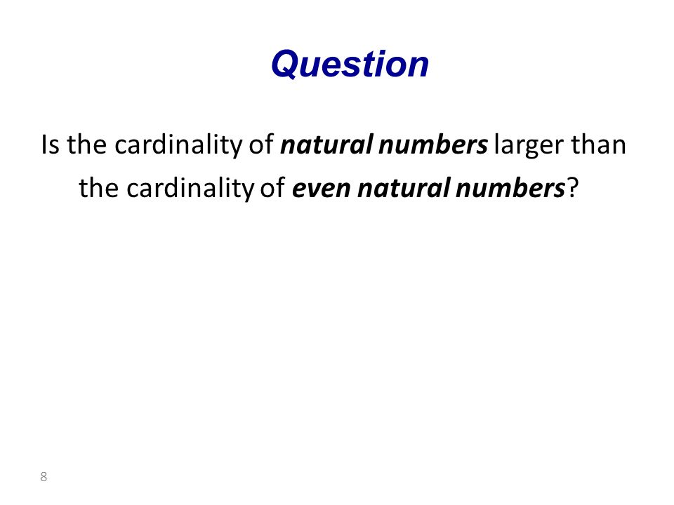 Is the cardinality of natural numbers larger than the cardinality of even natural numbers.