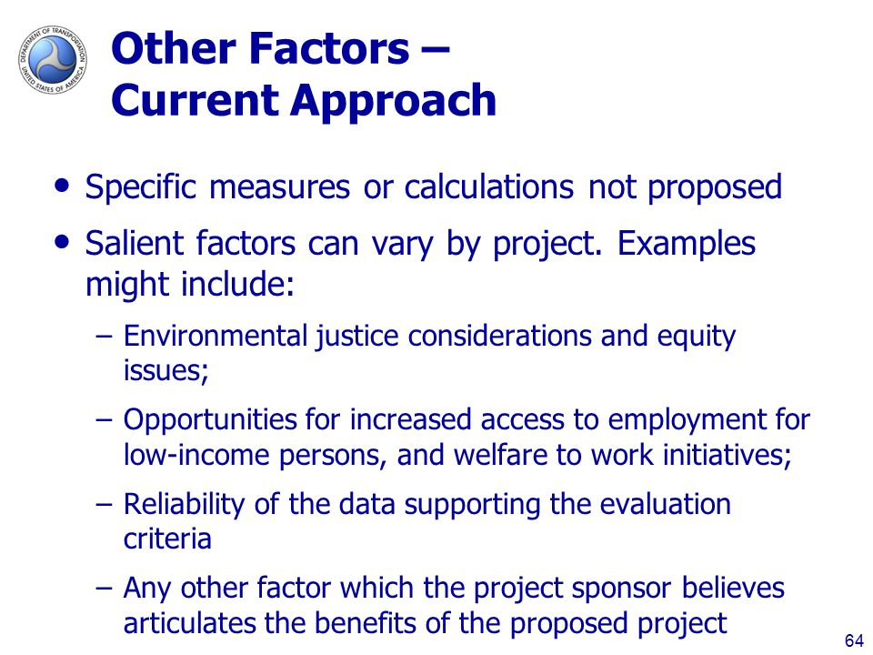 Other Factors – Current Approach Specific measures or calculations not proposed Salient factors can vary by project.
