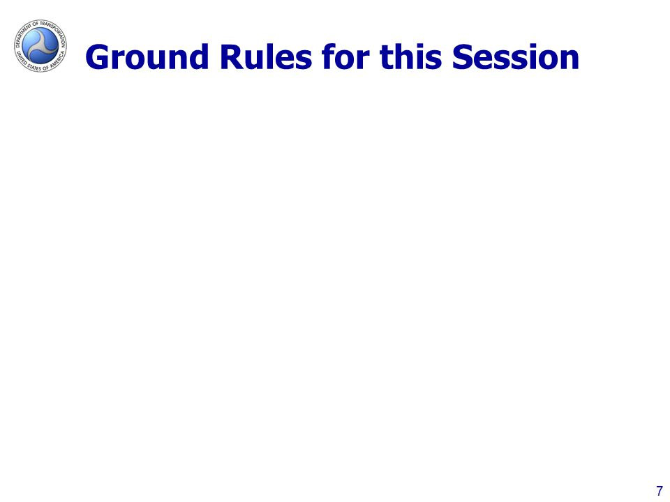 Ground Rules for this Session 7