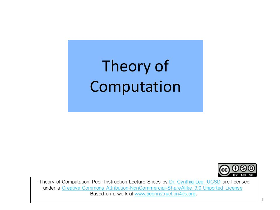 Theory of Computation 1 Theory of Computation Peer Instruction Lecture Slides by Dr.