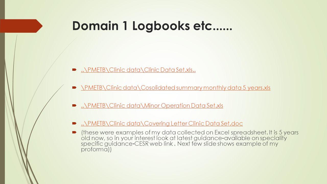 Domain 1 Logbooks etc...... ..\PMETB\Clinic data\Clinic Data Set.xls....\PMETB\Clinic data\Clinic Data Set.xls..  \PMETB\Clinic data\Cosolidated sum