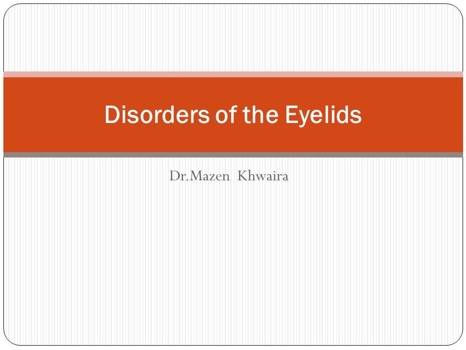Benign eyelid lesions Malignant eyelid tumours Disorders of eyelashes Entropion Ectropion Ptosis