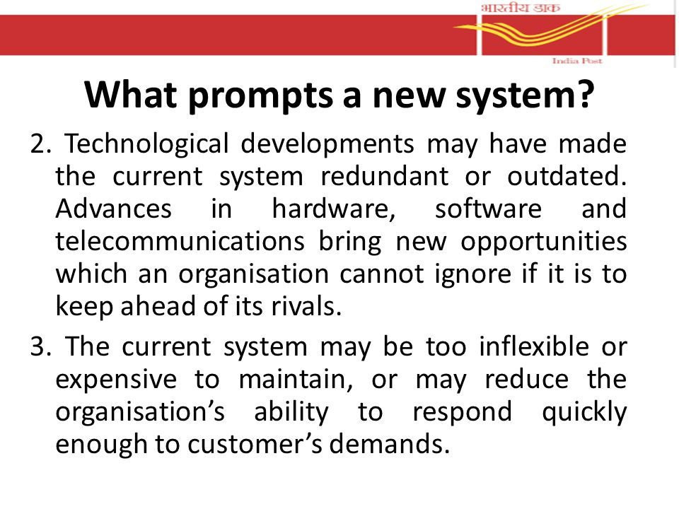 What prompts a new system. 2.