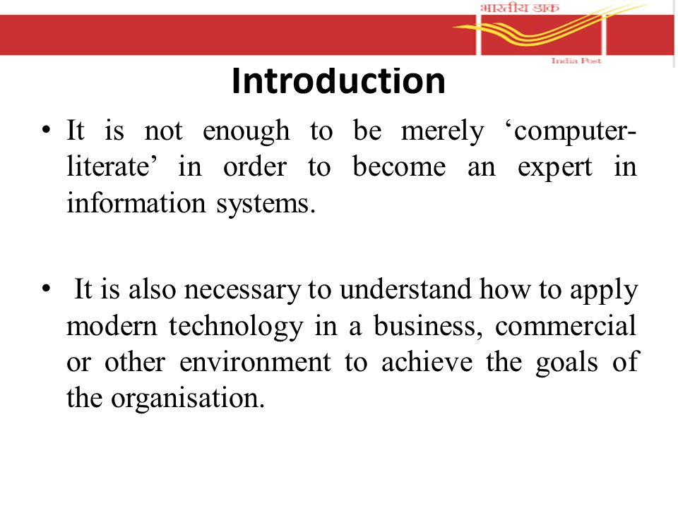 Introduction It is not enough to be merely 'computer- literate' in order to become an expert in information systems.